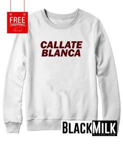 Callate Blanca Sweatshirt