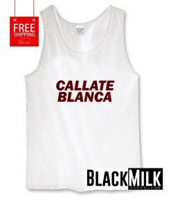 Callate Blanca Tank Top