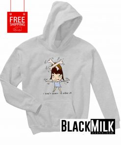 I Don't Want To Grow Up Hoodie