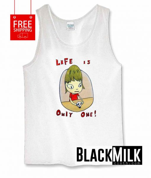 Life Is Only One Tank Top